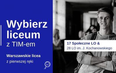 Wybierz Liceum z TIM – Kochanowski & 17SLO