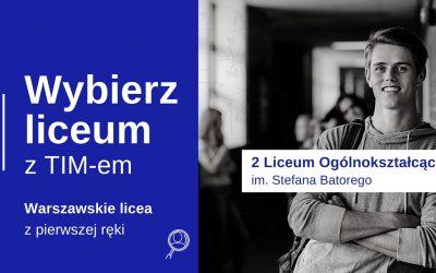 """Wybierz Liceum z TIM – II LO""""Batory"""""""