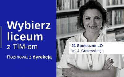 Wybierz Liceum z TIM – 21 Społeczne LO im. Jerzego Grotowskiego (Dyrekcja)