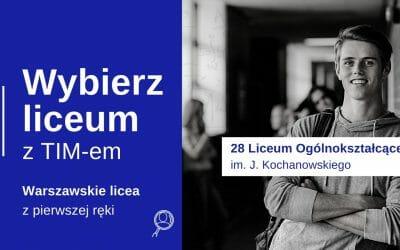 Wybierz Liceum z TIM – XXVIII LO – Kochanowski