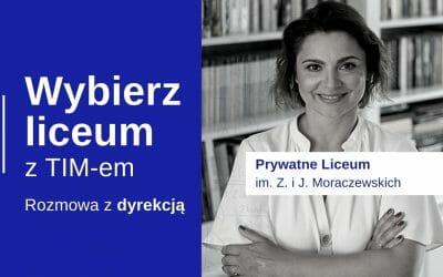 Wybierz Liceum z TIM – Prywatne Liceum im. Z. i J. Moraczewskich – Dyrekcja