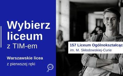 Wybierz Liceum z TIM – CLVII LO – Skłodowska