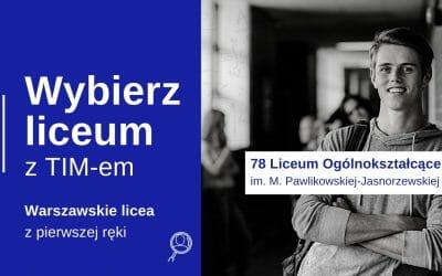 Wybierz Liceum z TIM – 78 LO w Warszawie im. Marii Pawlikowskiej-Jasnorzewskiej