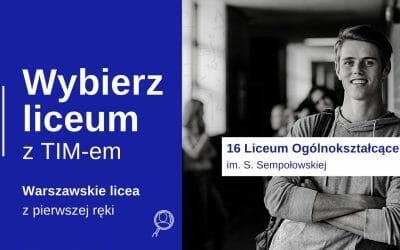Wybierz Liceum z TIM – XVI LO im. S. Sempołowskiej w Warszawie