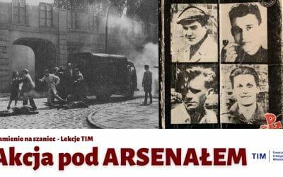 Akcja pod Arsenalem – Kamienie na szaniec #8 [Lekcje TIM]